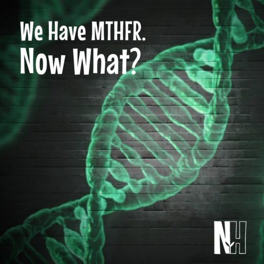 We have MTHFR -- Now what?
