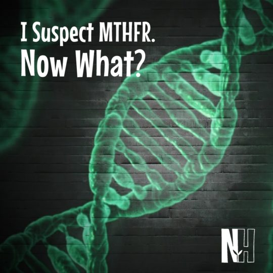 I Suspect MTHFR -- Now What?