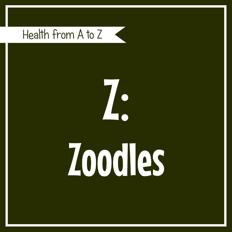 Health A-Z -- Z: Zoodles (veggie noodles)