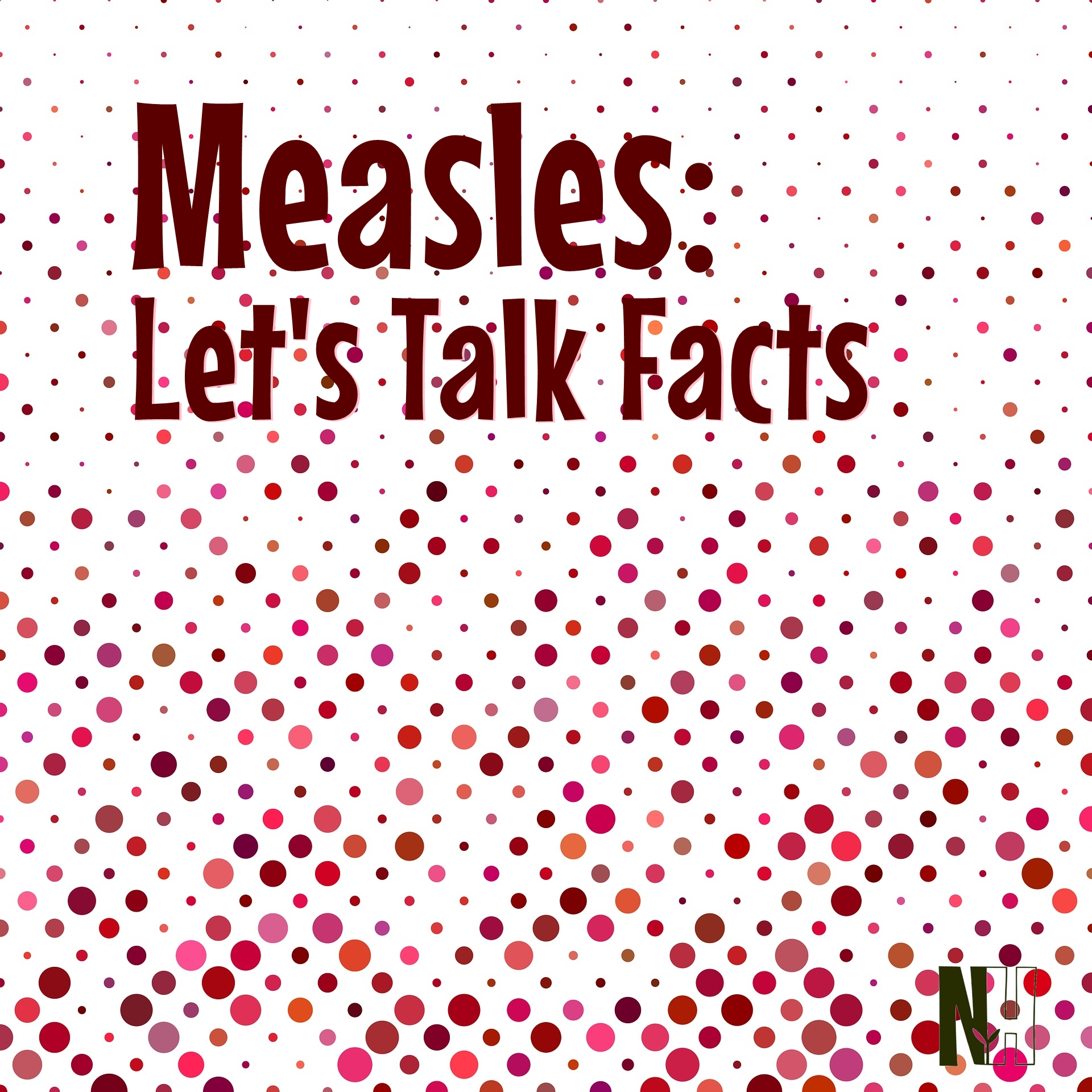Measles: Let's Talk Facts