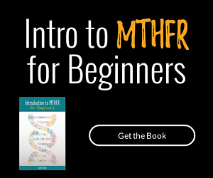 Introduction to MTHFR...get the ebook