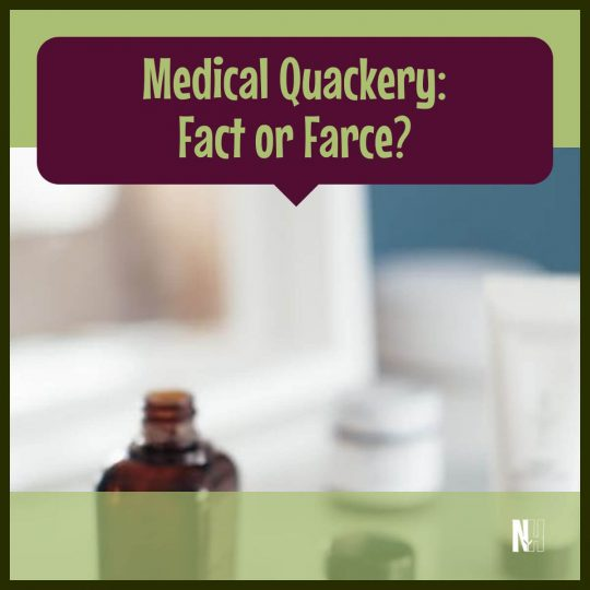 Medical Quackery: Fact or Farce? (square title image)